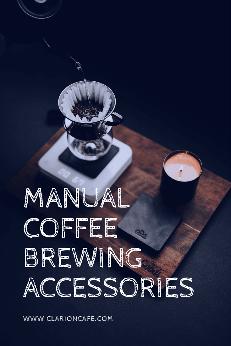 Manual Brewing 101 3 Must Have Accessories For Making Coffee At Home